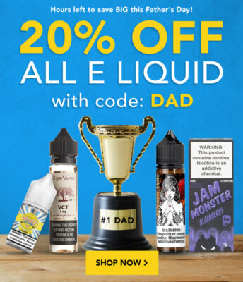 FATHERS DAY SALE: 20% OFF ALL EJUICE